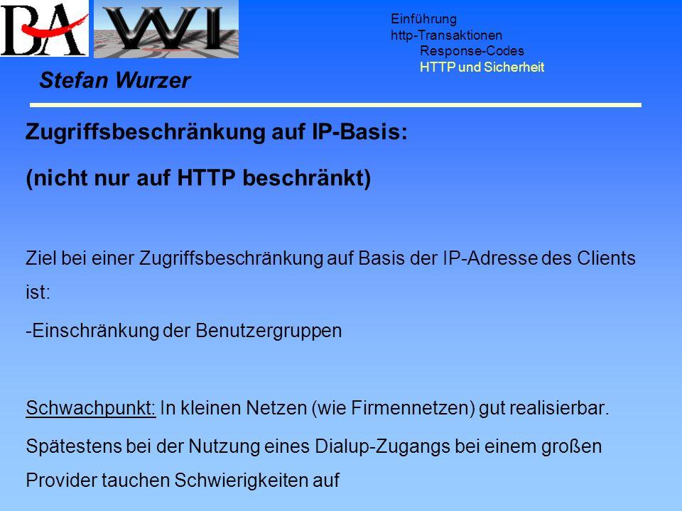 Zugriffsbeschränkung auf IP-Basis: (nicht nur auf HTTP beschränkt)