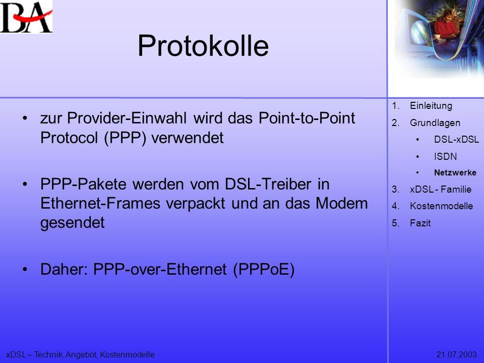 Protokolle Einleitung. Grundlagen. DSL-xDSL. ISDN. Netzwerke. xDSL - Familie. Kostenmodelle. Fazit.