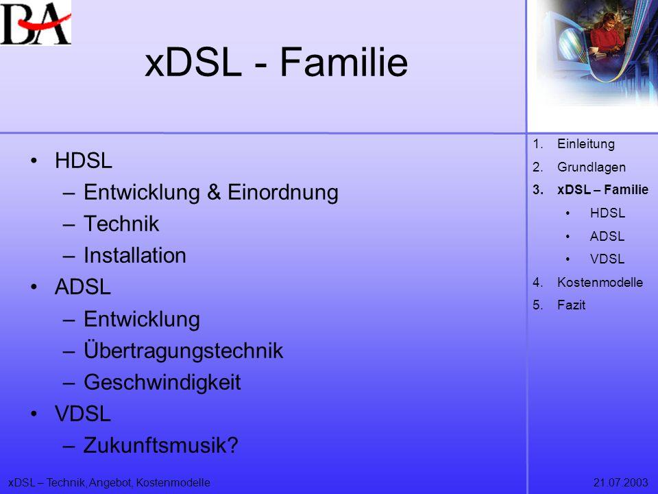 xDSL - Familie HDSL Entwicklung & Einordnung Technik Installation ADSL