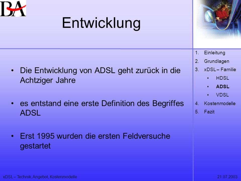 Entwicklung Einleitung. Grundlagen. xDSL – Familie. HDSL. ADSL. VDSL. Kostenmodelle. Fazit.