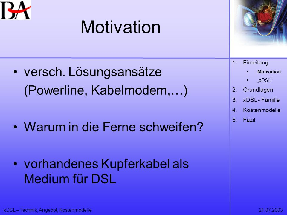 Motivation versch. Lösungsansätze (Powerline, Kabelmodem,…)