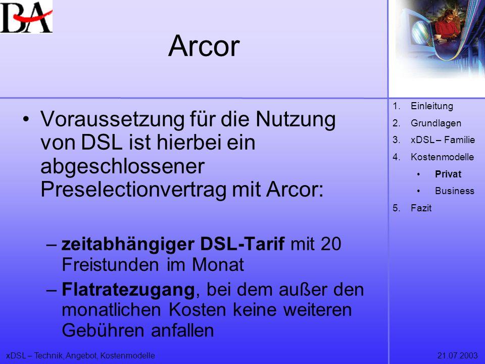 Arcor Einleitung. Grundlagen. xDSL – Familie. Kostenmodelle. Privat. Business. Fazit.