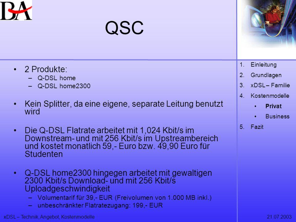 QSC Einleitung. Grundlagen. xDSL – Familie. Kostenmodelle. Privat. Business. Fazit. 2 Produkte: