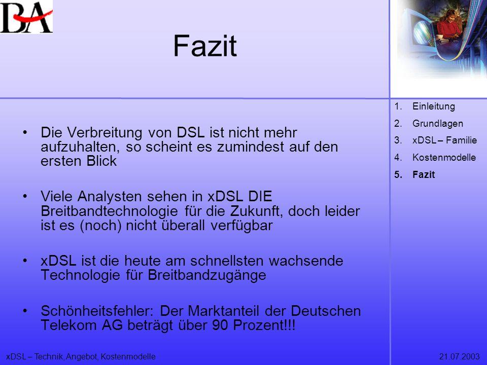 Fazit Einleitung. Grundlagen. xDSL – Familie. Kostenmodelle. Fazit.