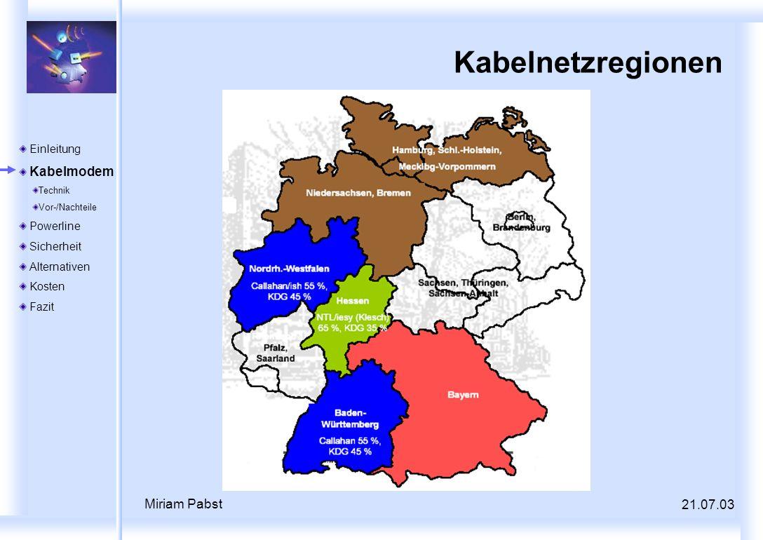 Kabelnetzregionen Miriam Pabst 21.07.03 Einleitung Kabelmodem