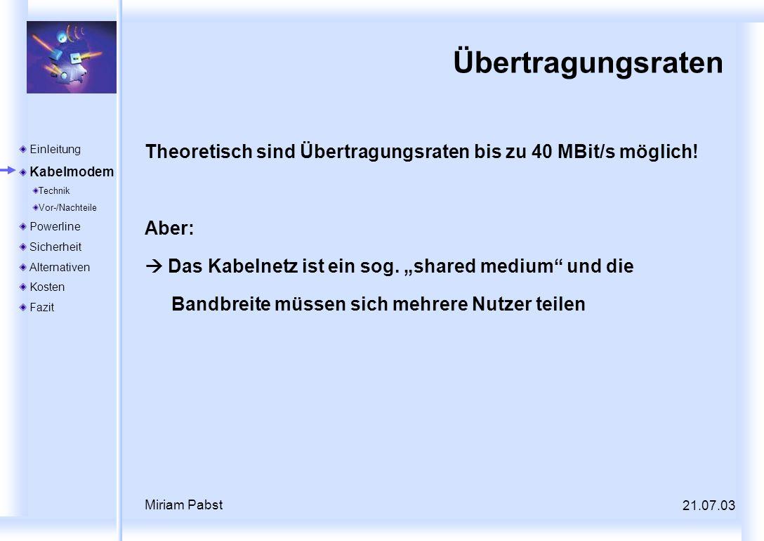Übertragungsraten Theoretisch sind Übertragungsraten bis zu 40 MBit/s möglich! Aber:
