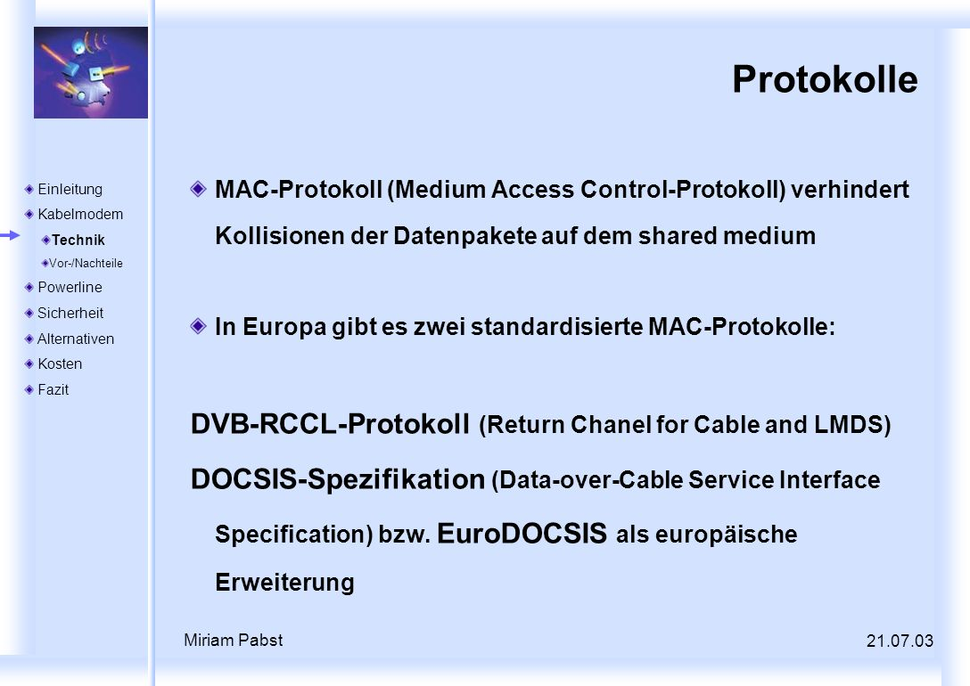Protokolle DVB-RCCL-Protokoll (Return Chanel for Cable and LMDS)