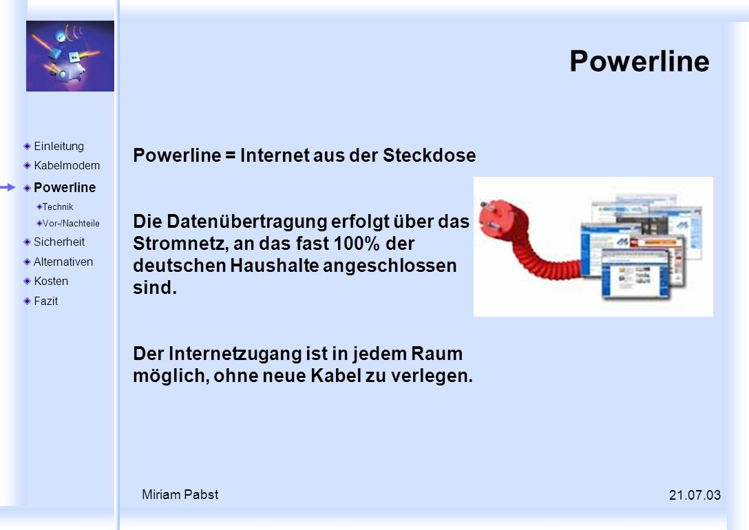 Powerline Powerline = Internet aus der Steckdose
