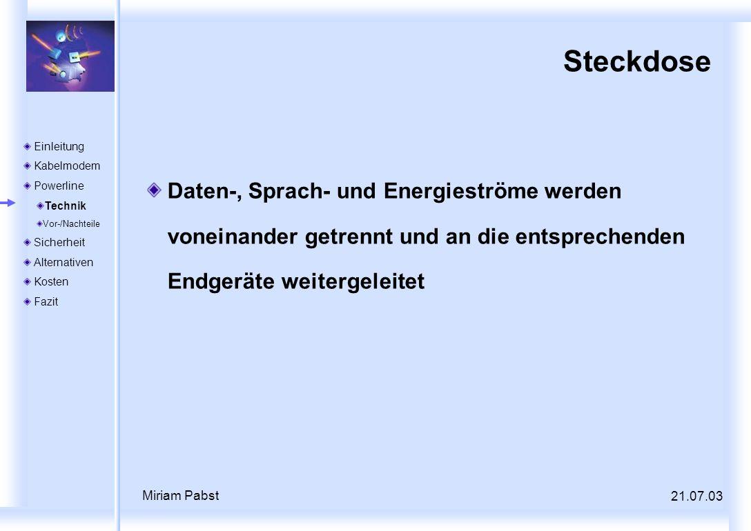 SteckdoseDaten-, Sprach- und Energieströme werden voneinander getrennt und an die entsprechenden Endgeräte weitergeleitet.