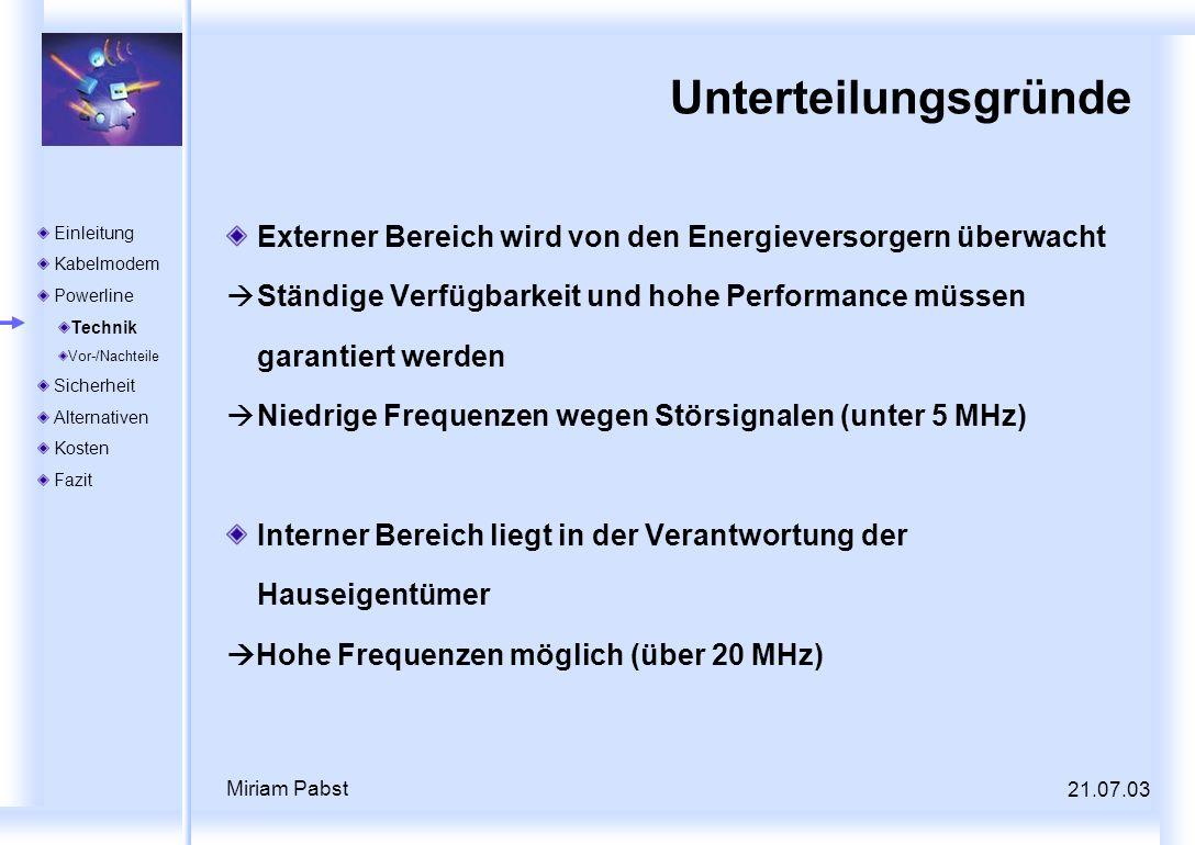 Unterteilungsgründe Externer Bereich wird von den Energieversorgern überwacht. Ständige Verfügbarkeit und hohe Performance müssen garantiert werden.