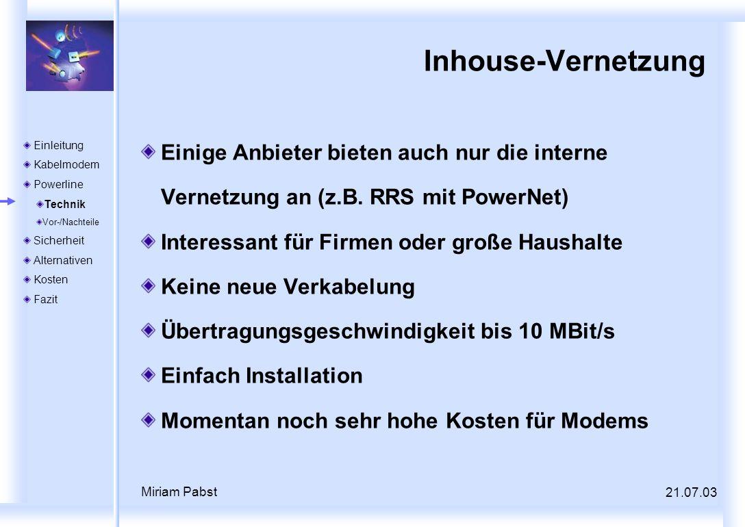 Inhouse-Vernetzung Einige Anbieter bieten auch nur die interne Vernetzung an (z.B. RRS mit PowerNet)