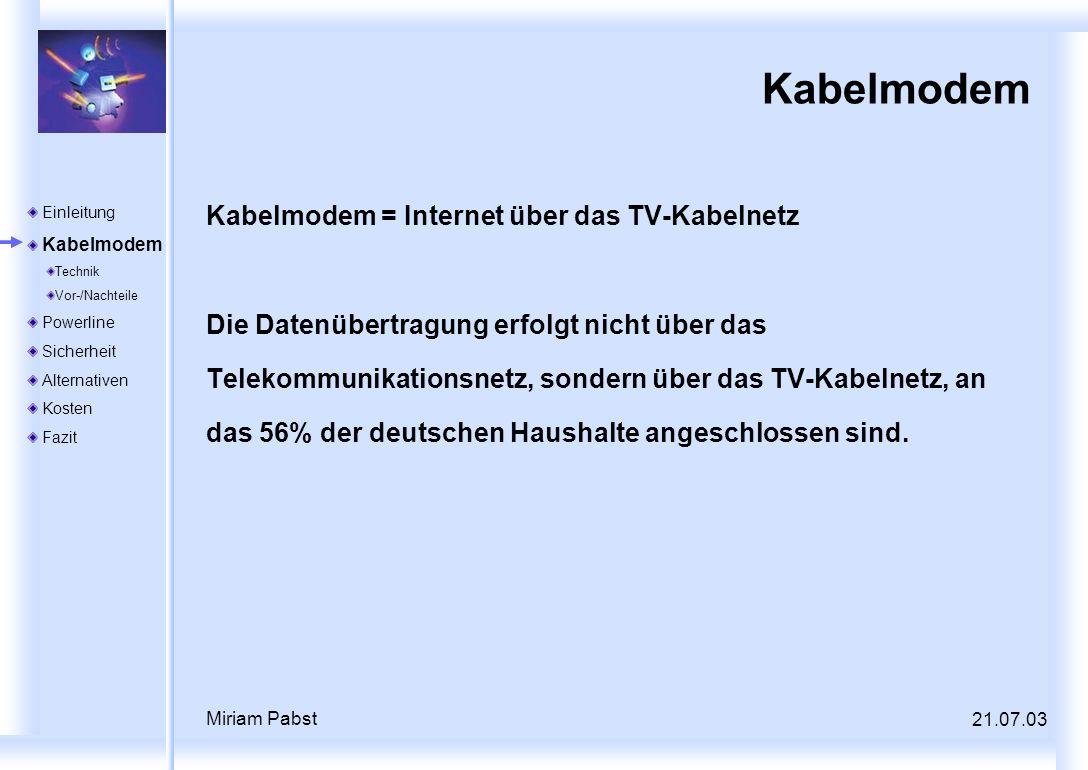 Kabelmodem Kabelmodem = Internet über das TV-Kabelnetz