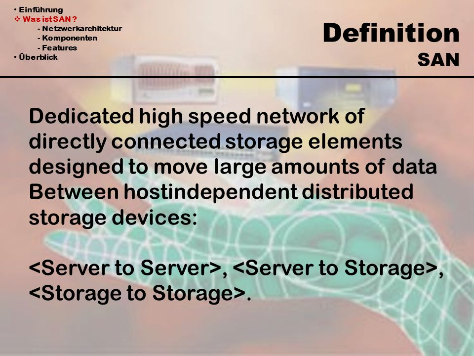 Definition SAN Dedicated high speed network of