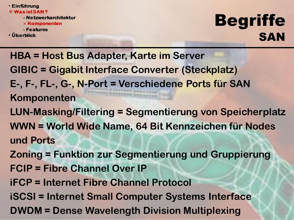 Begriffe SAN HBA = Host Bus Adapter, Karte im Server