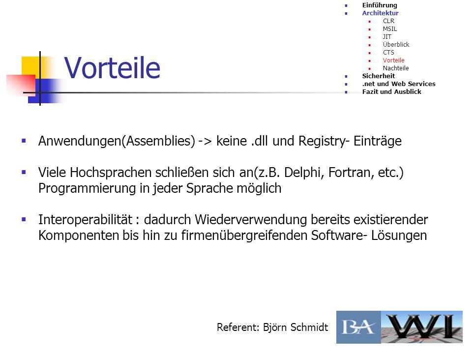EinführungArchitektur. CLR. MSIL. JIT. Überblick. CTS. Vorteile. Nachteile. Sicherheit. .net und Web Services.