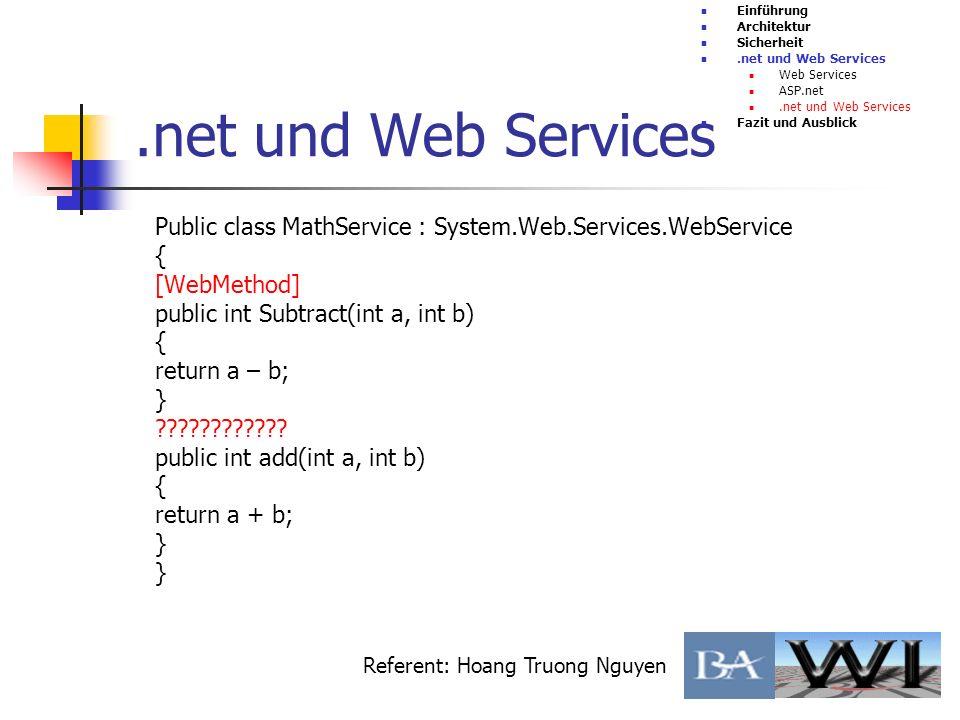 EinführungArchitektur. Sicherheit. .net und Web Services. Web Services. ASP.net. Fazit und Ausblick.