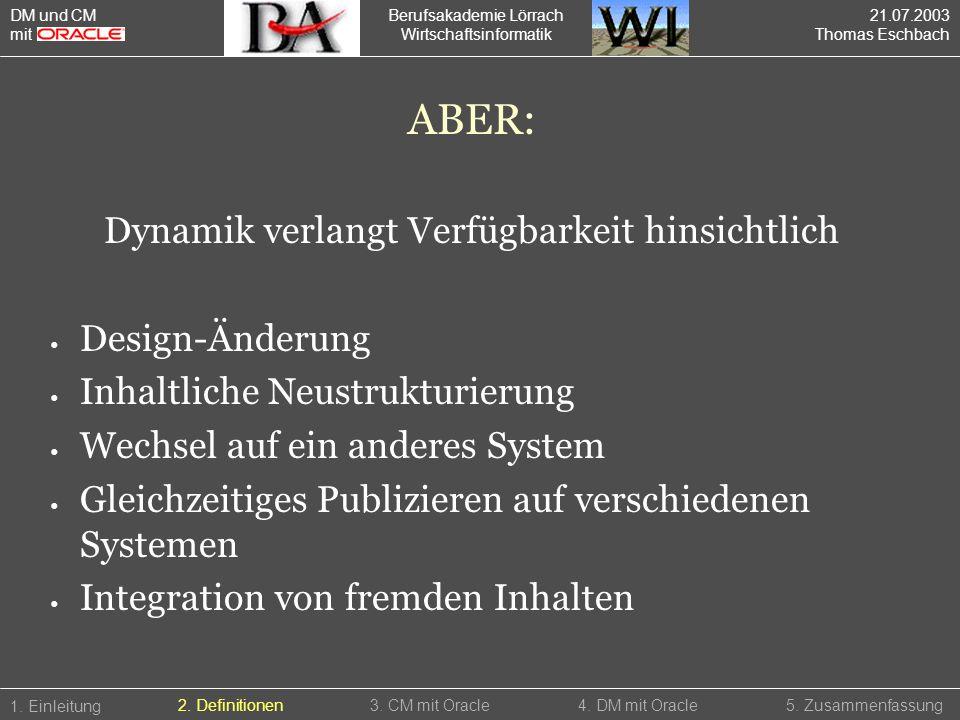 ABER: Dynamik verlangt Verfügbarkeit hinsichtlich Design-Änderung