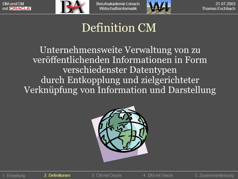 DM und CM mit. Berufsakademie Lörrach. Wirtschaftsinformatik. 21.07.2003. Thomas Eschbach. Definition CM.