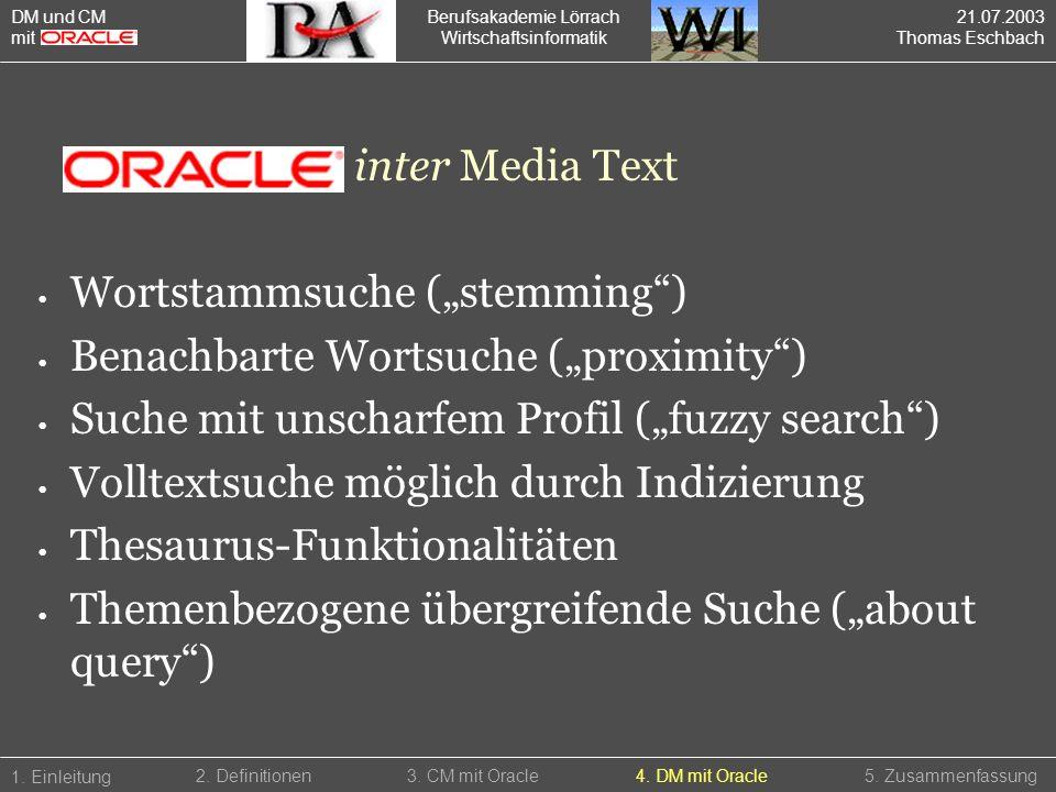 "Wortstammsuche (""stemming ) Benachbarte Wortsuche (""proximity )"