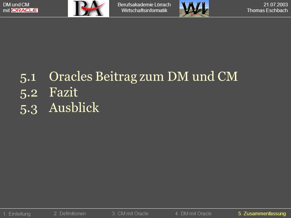 5.1 Oracles Beitrag zum DM und CM 5.2 Fazit 5.3 Ausblick