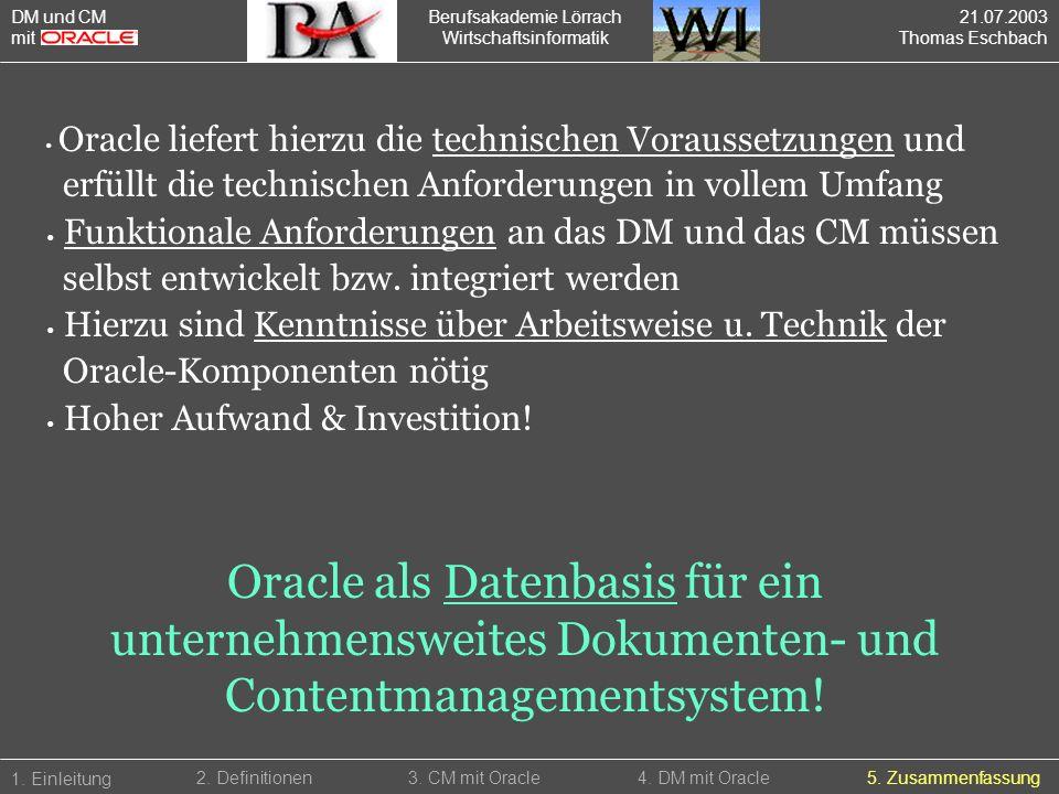 DM und CM mit. Berufsakademie Lörrach. Wirtschaftsinformatik. 21.07.2003. Thomas Eschbach.