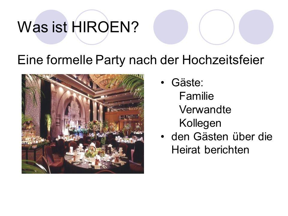 Was ist HIROEN Eine formelle Party nach der Hochzeitsfeier Gäste: