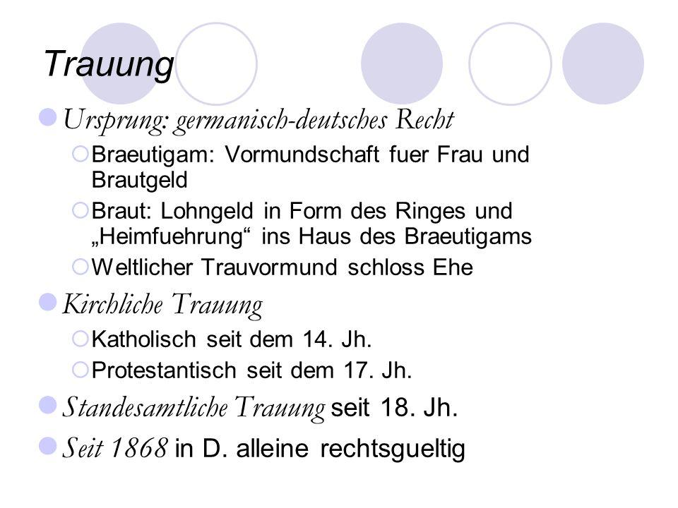 Trauung Ursprung: germanisch-deutsches Recht Kirchliche Trauung