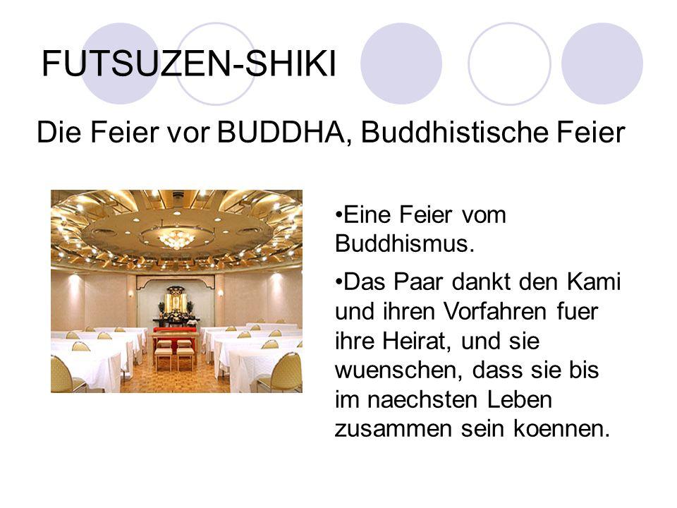 FUTSUZEN-SHIKI Die Feier vor BUDDHA, Buddhistische Feier