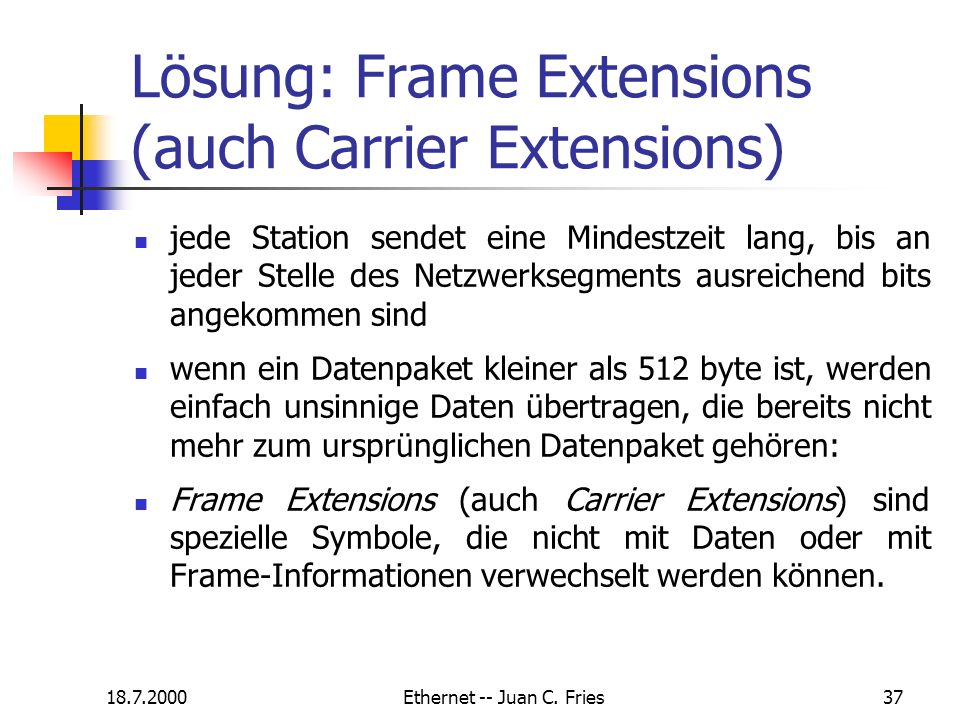 Lösung: Frame Extensions (auch Carrier Extensions)