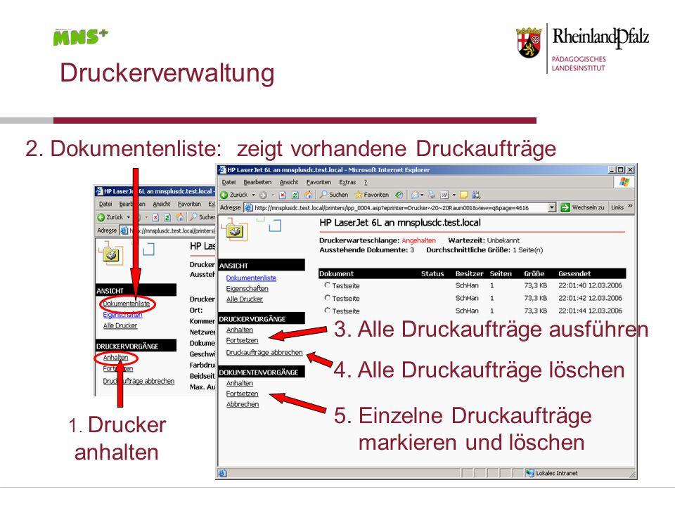 Druckerverwaltung 2. Dokumentenliste: zeigt vorhandene Druckaufträge
