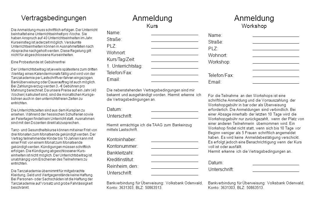 Anmeldung Anmeldung Vertragsbedingungen Kurs Workshop Name: Straße: