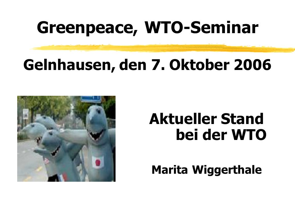 Greenpeace, WTO-Seminar