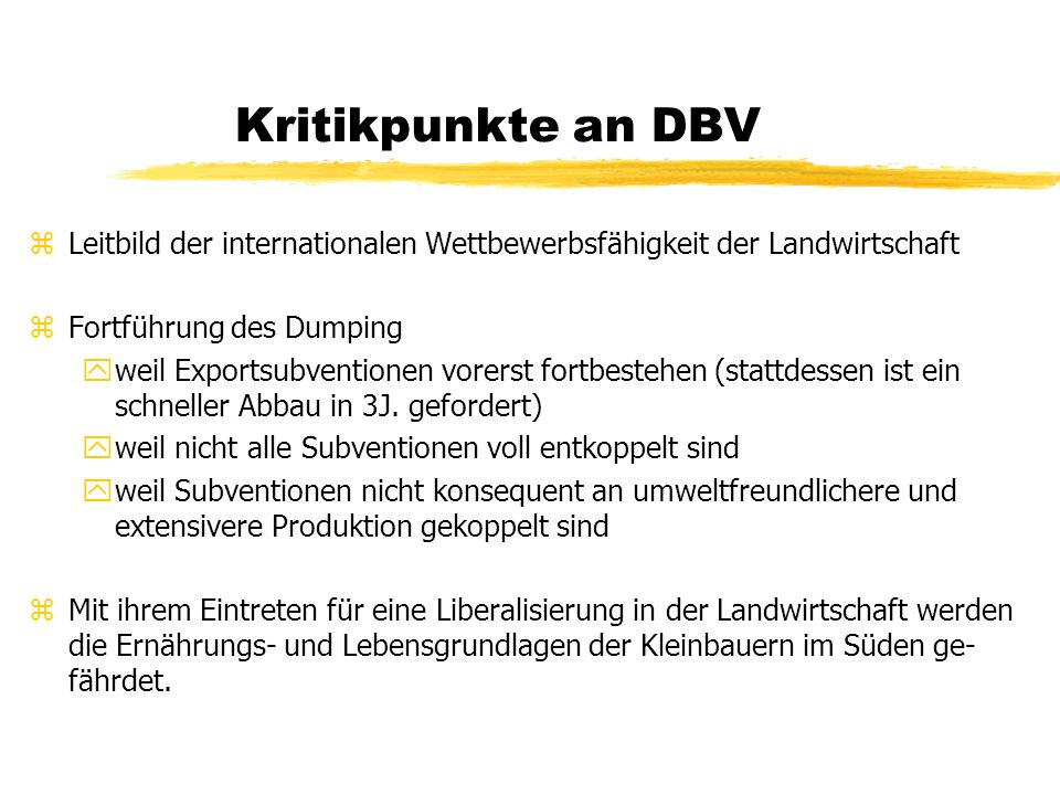 Kritikpunkte an DBV Leitbild der internationalen Wettbewerbsfähigkeit der Landwirtschaft. Fortführung des Dumping.