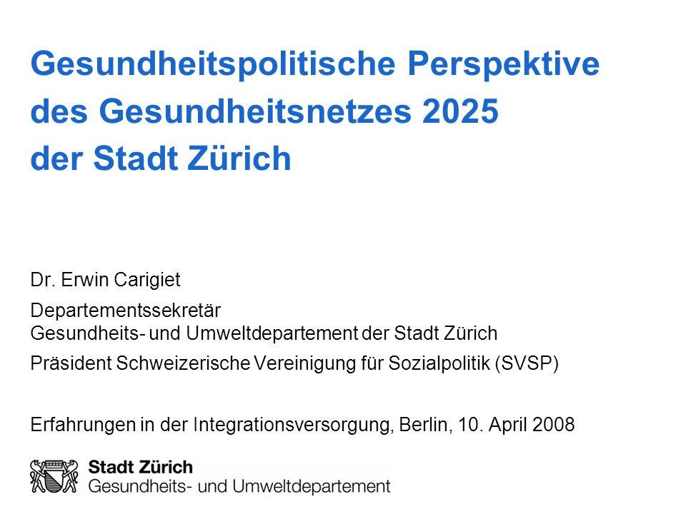 Gesundheitspolitische Perspektive des Gesundheitsnetzes 2025 der Stadt Zürich