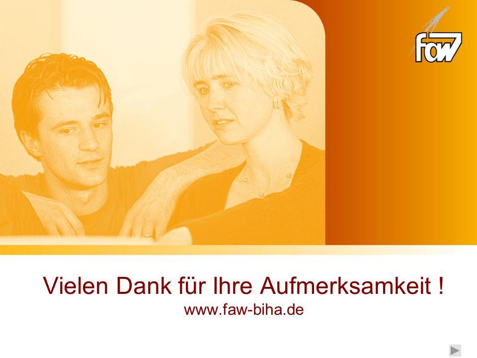 Vielen Dank für Ihre Aufmerksamkeit ! www.faw-biha.de