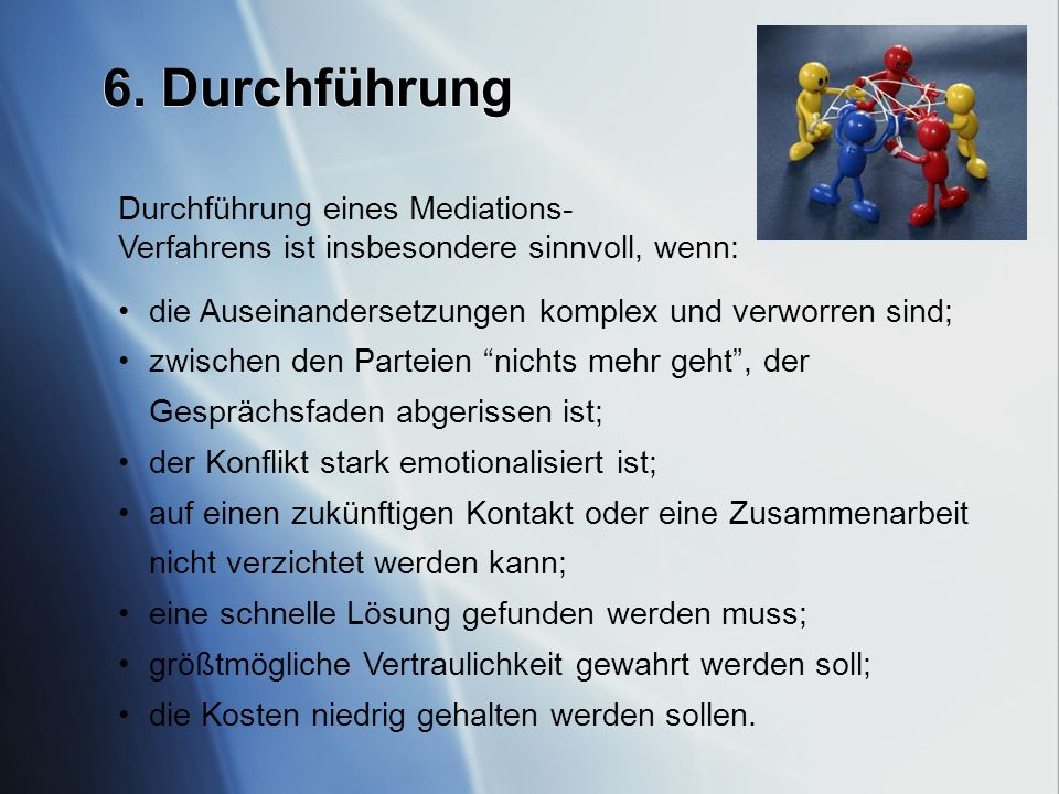 6. Durchführung Durchführung eines Mediations-
