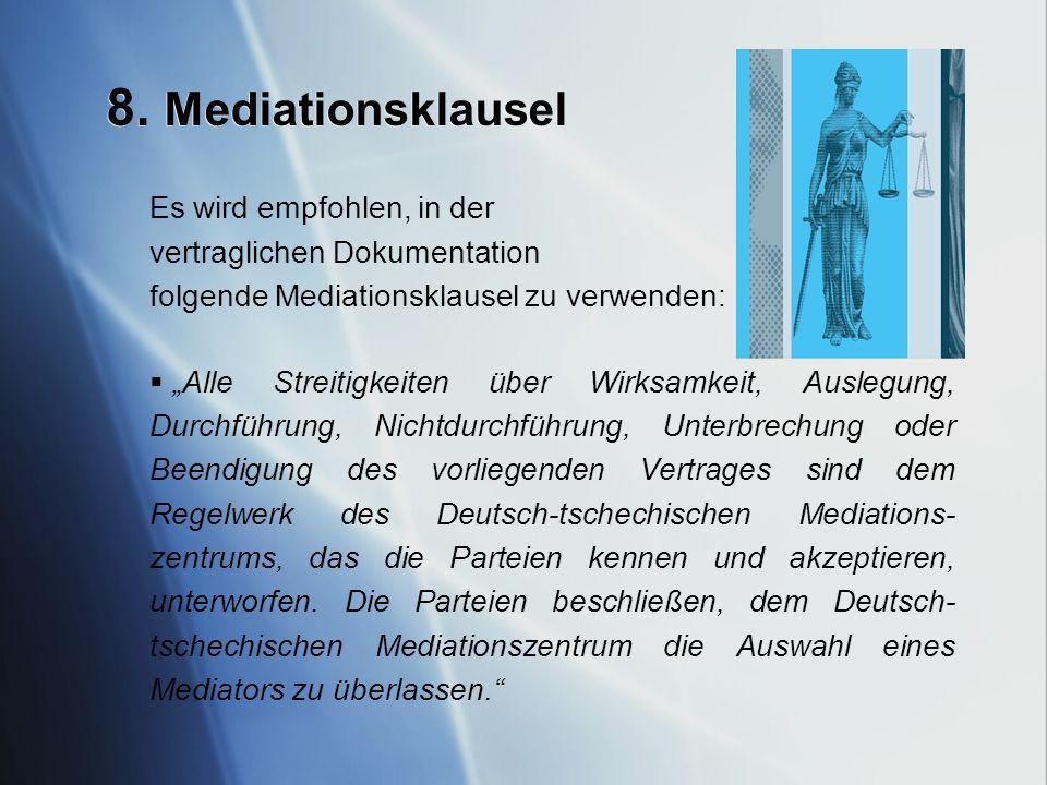 8. Mediationsklausel Es wird empfohlen, in der