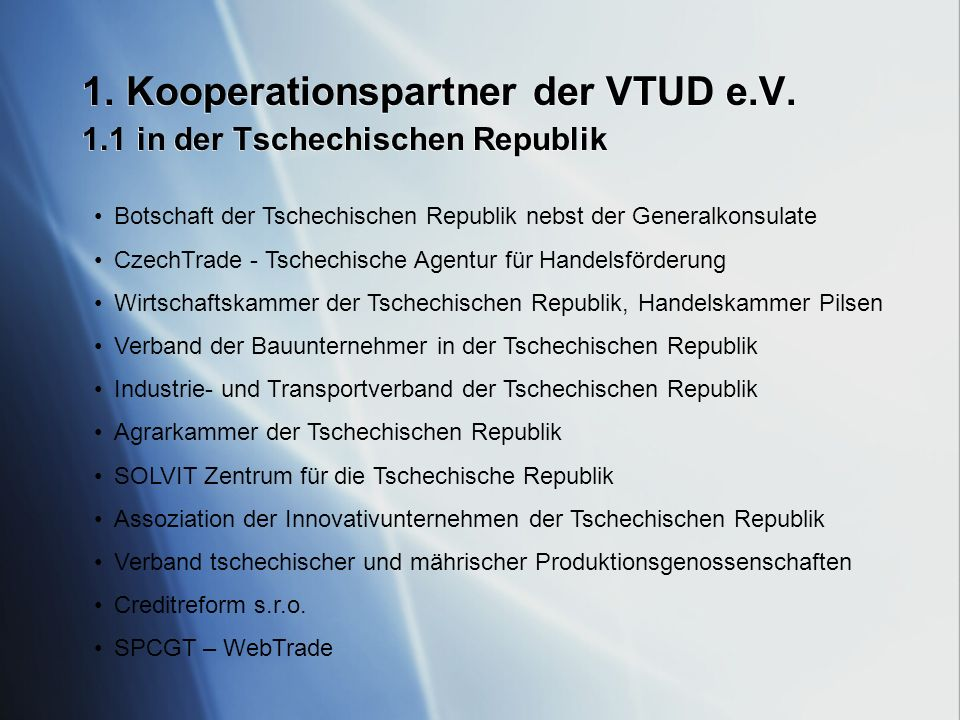 1. Kooperationspartner der VTUD e.V. 1.1 in der Tschechischen Republik