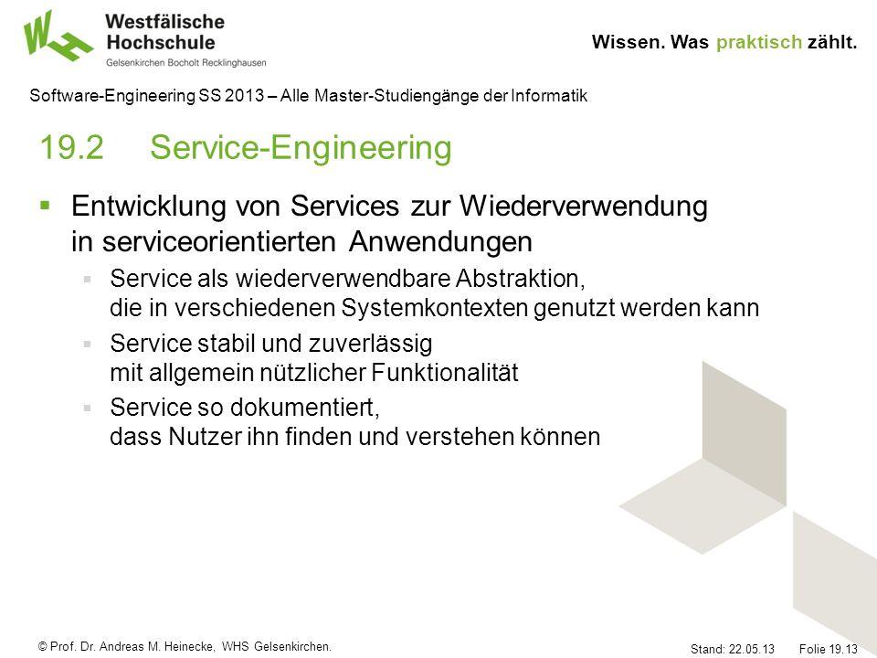 19.2 Service-Engineering Entwicklung von Services zur Wiederverwendung in serviceorientierten Anwendungen.
