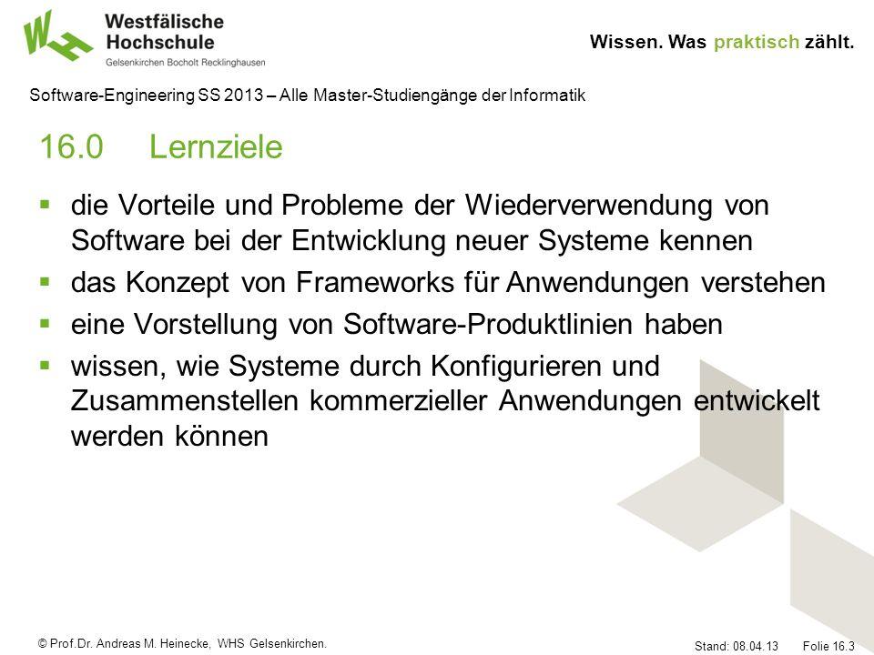 16.0 Lernziele die Vorteile und Probleme der Wiederverwendung von Software bei der Entwicklung neuer Systeme kennen.