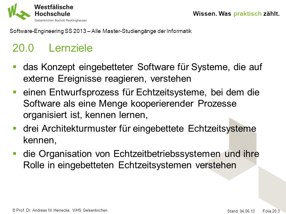 20.0 Lernziele das Konzept eingebetteter Software für Systeme, die auf externe Ereignisse reagieren, verstehen.