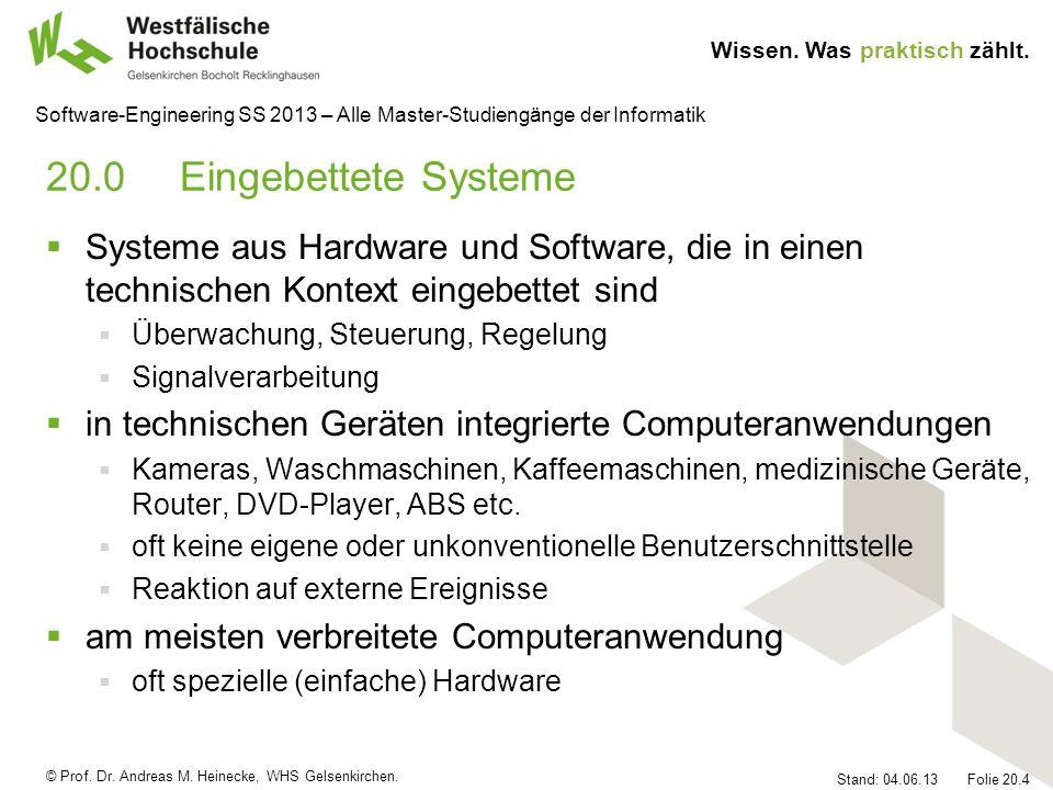 20.0 Eingebettete Systeme Systeme aus Hardware und Software, die in einen technischen Kontext eingebettet sind.