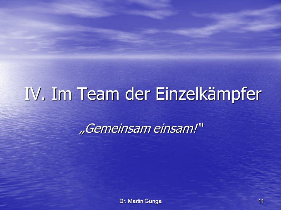 IV. Im Team der Einzelkämpfer