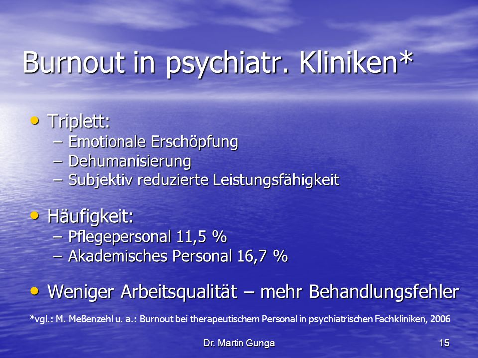 Burnout in psychiatr. Kliniken*