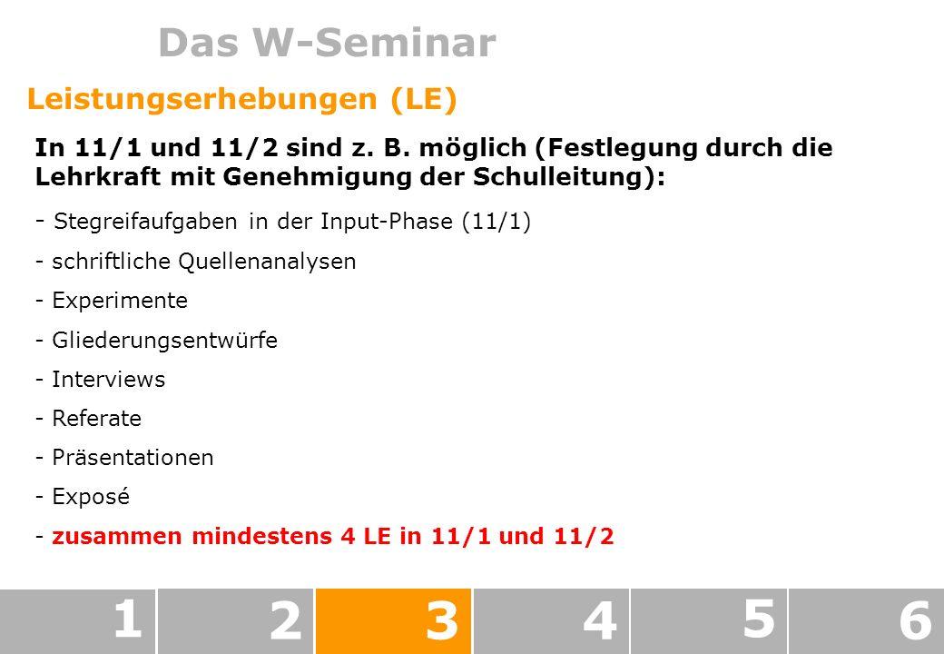 1 2 3 4 5 6 Das W-Seminar Leistungserhebungen (LE)