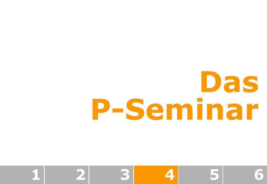 Das P-Seminar 1 2 3 4 5 6