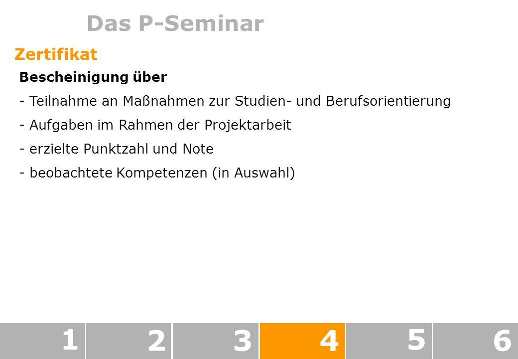 1 2 3 4 5 6 Das P-Seminar Zertifikat Bescheinigung über