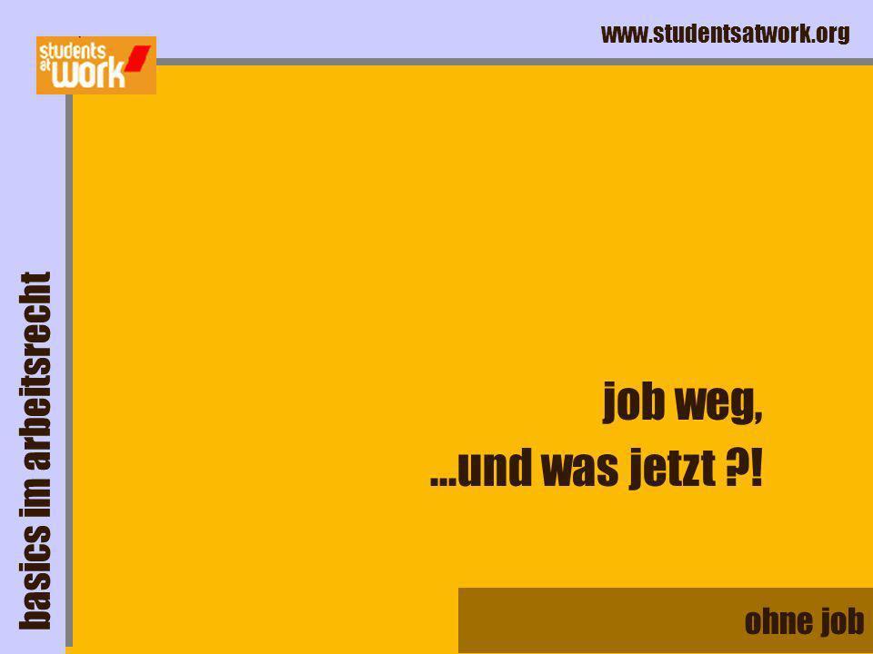 job weg, ...und was jetzt ! basics im arbeitsrecht ohne job