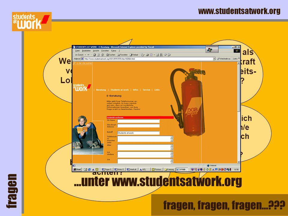 ...unter www.studentsatwork.org fragen