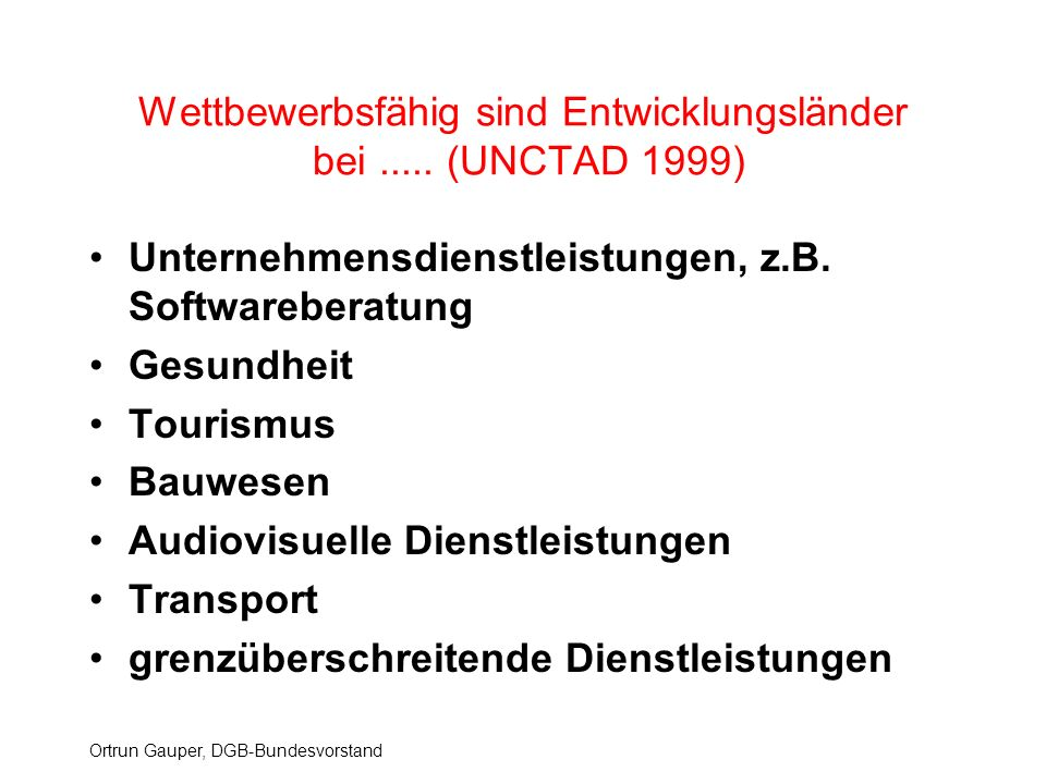 Wettbewerbsfähig sind Entwicklungsländer bei ..... (UNCTAD 1999)